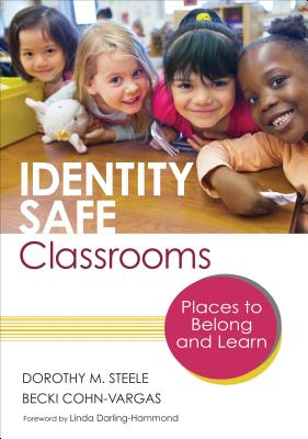 Identity Safe Classrooms: Places to Belong and Learn Cover Image