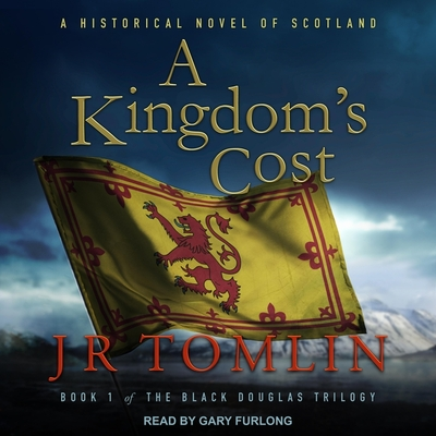 A Kingdom's Cost Lib/E: A Historical Novel of Scotland Cover Image
