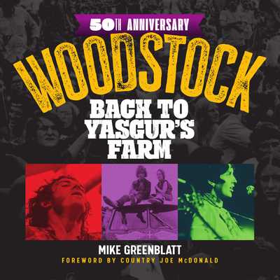 Woodstock 50th Anniversary: Back to Yasgur's Farm Cover Image