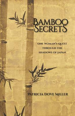 Bamboo Secrets: One Woman's Quest Through the Shadows of Japan Cover Image