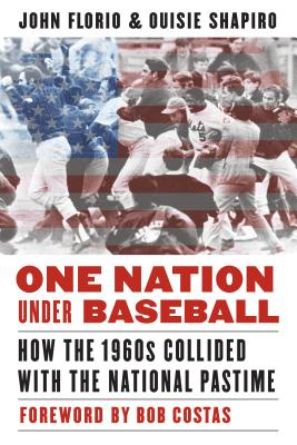 One Nation Under Baseball: How the 1960s Collided with the National Pastime Cover Image