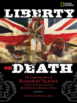 Liberty or Death: The Surprising Story of Runaway Slaves who Sided with the British During the American Revolution Cover Image