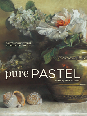 Pure Pastel: Contemporary Works by Today's Top Artists Cover Image