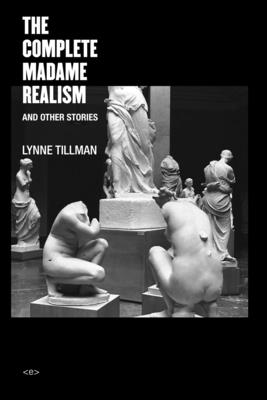 The Complete Madame Realism and Other Stories (Semiotext(e) / Native Agents) Cover Image