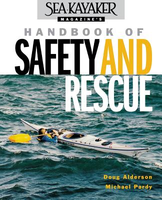 Sea Kayaker Magazine's Handbook of Safety and Rescue Cover Image