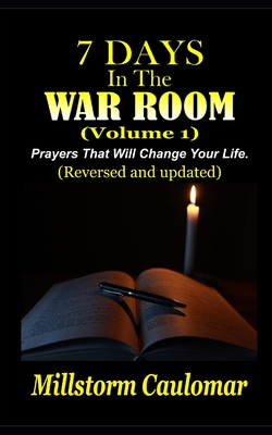 7 Days In The War Room: Prayers That Will Change Your Life Cover Image