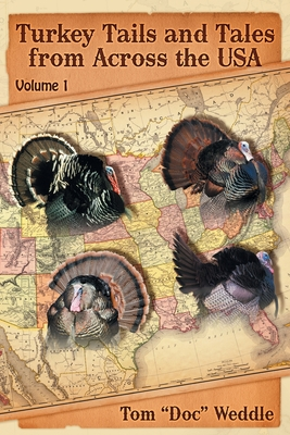 Turkey Tails and Tales from Across the USA: Volume 1 Cover Image