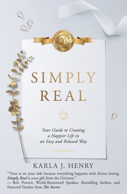 Simply Real: Your Guide to Creating a Happier Life in an Easy and Relaxed Way Cover Image