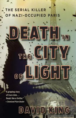 Death in the City of Light: The Serial Killer of Nazi-Occupied Paris Cover Image