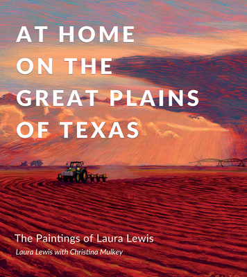 At Home on the Great Plains of Texas: The Paintings of Laura Lewis Cover Image