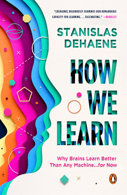 How We Learn: Why Brains Learn Better Than Any Machine . . . for Now Cover Image
