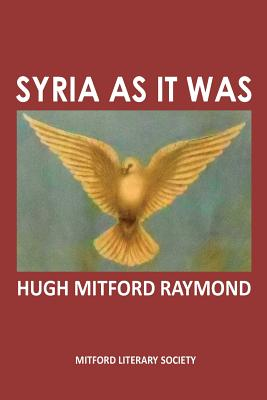 Syria As It Was: The Middle East As It Was Cover Image