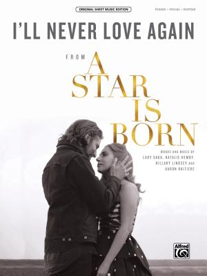 I'll Never Love Again: From a Star Is Born, Sheet (Original Sheet Music Edition) Cover Image