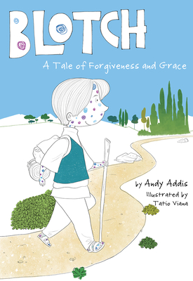 Blotch: A Tale of Forgiveness and Grace Cover Image