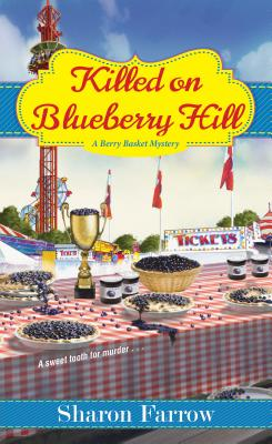 Killed on Blueberry Hill (A Berry Basket Mystery #3) Cover Image