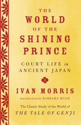 The World of the Shining Prince: Court Life in Ancient Japan Cover Image