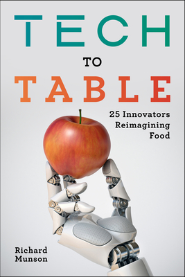 Tech to Table: 25 Innovators Reimagining Food Cover Image