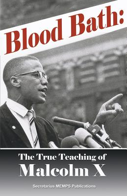 Blood Bath: The True Teachings Of Malcolm X Seldom Told Cover Image