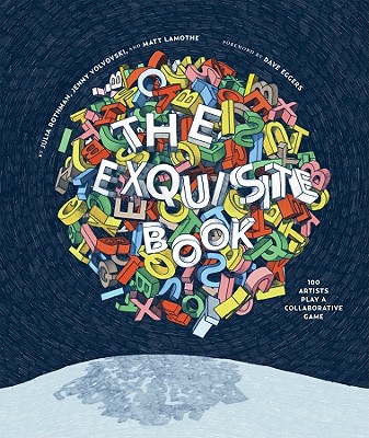 The Exquisite Book: 100 Artists Play a Collaborative Game Cover Image
