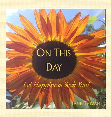 On This Day: Let Happiness Seek You! Cover Image