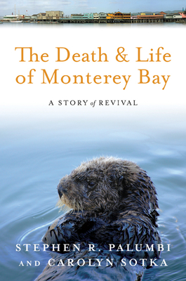 Cover for The Death and Life of Monterey Bay