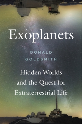 Exoplanets: Hidden Worlds and the Quest for Extraterrestrial Life Cover Image