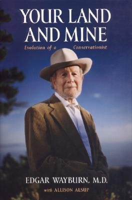 Your Land and Mine: Evolution of a Conservationist Cover Image