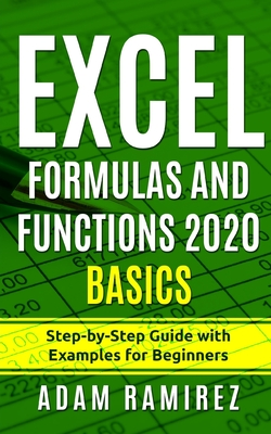 Excel Formulas and Functions 2020 Basics: Step-by-Step Guide with Examples for Beginners Cover Image