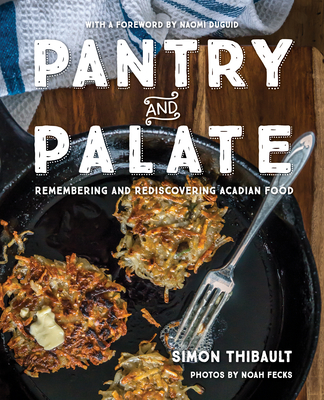 Pantry and Palate: Remembering and Rediscovering Acadian Food Cover Image