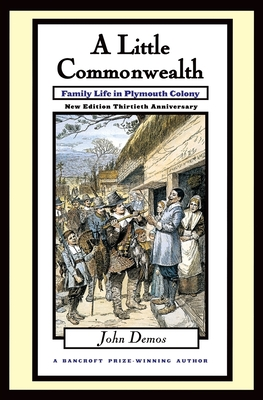 Little Commonwealth: Family Life in Plymouth Colony Cover Image
