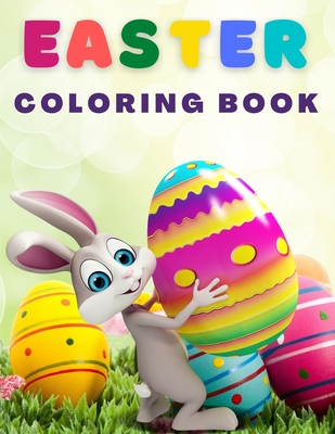 Easter Coloring Book For Kids: Funny & Cute Easter Coloring Book for Kids, Boys and GirlsUnique Coloring Pages with Little Rabbits, Chickens, Lambs, Cover Image