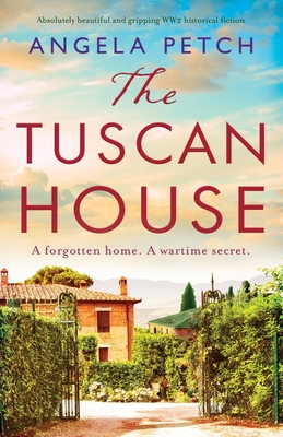 The Tuscan House: Absolutely beautiful and gripping WW2 historical fiction Cover Image