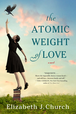 The Atomic Weight of Love: A Novel Cover Image