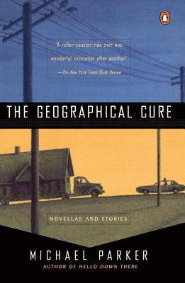 The Geographical Cure: Novellas and Stories Cover Image