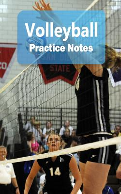 Volleyball Practice Notes: Volleyball Notebook for Athletes and Coaches - Pocket Size 5