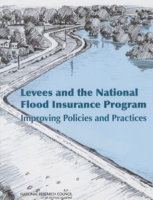 Levees and the National Flood Insurance Program: Improving Policies and Practices Cover Image