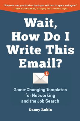 Wait, How Do I Write This Email?: Game-Changing Templates for Networking and the Job Search Cover Image