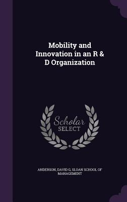 Mobility and Innovation in an R & D Organization Cover Image