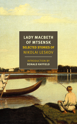 Lady Macbeth of Mtsensk: Selected Stories of Nikolai Leskov Cover Image