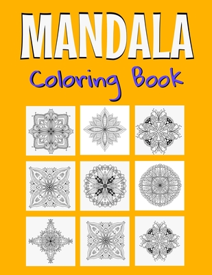 Mandala Coloring Book: Beautiful Mandala Designs For Adults Relaxation & Stress Relieving. Cover Image