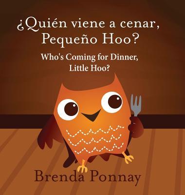 Who's Coming for Dinner, Little Hoo? / ¿quién Viene a Cenar, Pequeño Hoo? Cover Image