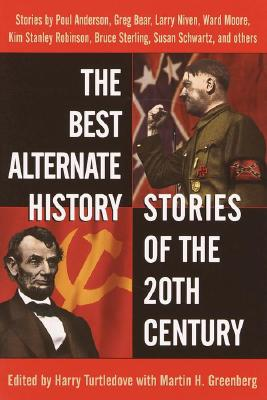 The Best Alternate History Stories of the 20th Century Cover