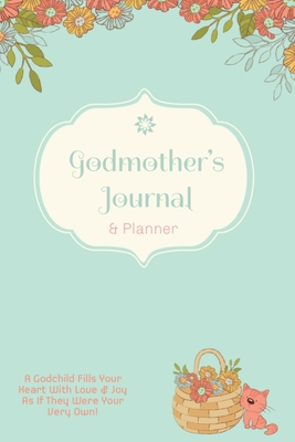Godmother Journal: Special Godmother's Gift, Blank Lined Journal Pages, Daily Planner, Diary, Writing Notebook Cover Image
