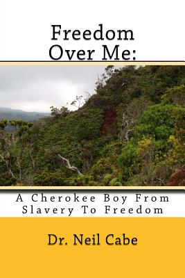 Freedom Over Me: : A Cherokee Boy From Slavery To Freedom Cover Image