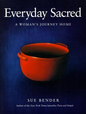 Everyday Sacred: A Woman's Journey Home Cover Image