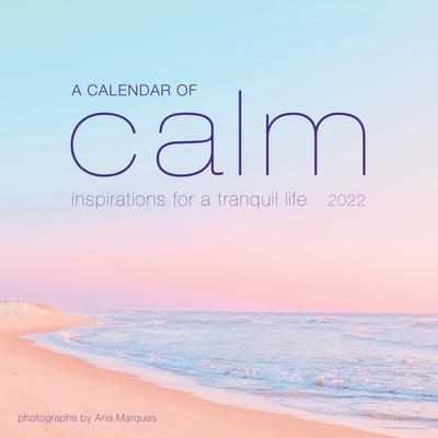 Cover for A Calendar of Calm Wall Calendar 2022