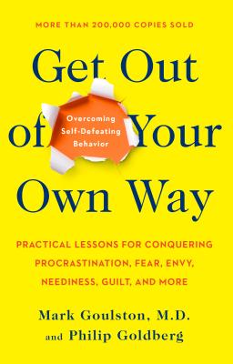 Get Out of Your Own Way: Overcoming Self-Defeating Behavior Cover Image