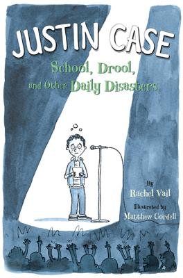 Justin Case: School, Drool, and Other Daily Disasters (Justin Case Series #1) Cover Image