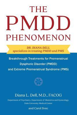 The Pmdd Phenomenon: Breakthrough Treatments for Premenstrual Dysphoric Disorder (Pmdd) and Extreme Premenstrual Syndrome Cover Image
