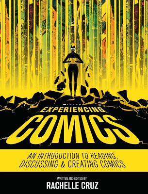 Experiencing Comics: An Introduction to Reading, Discussing, and Creating Comics Cover Image